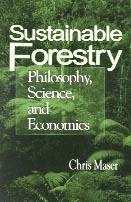 Cover for Sustainable Forestry by Chris Maser, Linking to Amazon's Information Pages